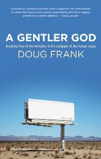 Cover A Gentler God