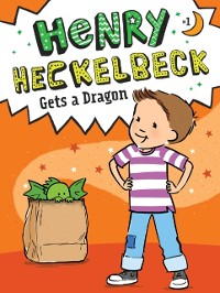 Cover Henry Heckelbeck Gets a Dragon