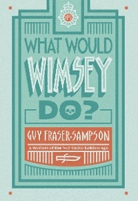 Cover What Would Wimsey Do?