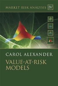 Cover Market Risk Analysis, Volume IV, Value at Risk Models