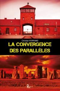 Cover La convergence des parallèles