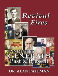 Cover Revival Fires, Anointed Generals Past and Present (Part Two of Four)