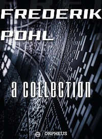 Cover Frederik Pohl: A Collection