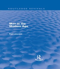 Cover Man in the Modern Age (Routledge Revivals)