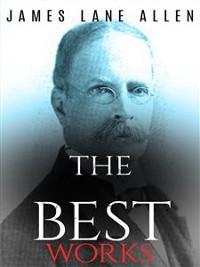 Cover James Lane Allen: The Best Works