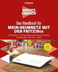 Cover Mach's einfach: Mein Heimnetzwerk mit der Fritz!Box