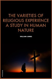 Cover The Varieties of Religious Experience, a study in human nature