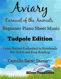 Cover Aviary Birds Carnival of the Animals Beginner Piano Sheet Music Tadpole Edition