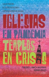 Cover Iglesias en pandemia, templos en crisis