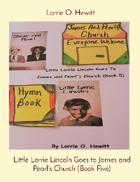 Cover Little Lorrie Lincoln Goes to James and Pearl's Church (Book Five)