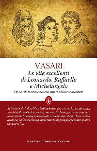 Cover Le vite eccellenti di Leonardo, Raffaello e Michelangelo