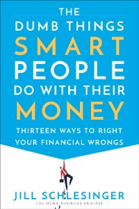 Cover Dumb Things Smart People Do with Their Money