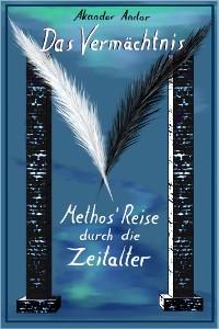 Cover Das Vermächtnis - Methos' Reise durch die Zeitalter