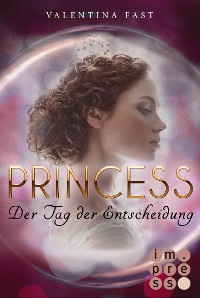 Cover Royal: Princess. Der Tag der Entscheidung (Royal-Spin-off)