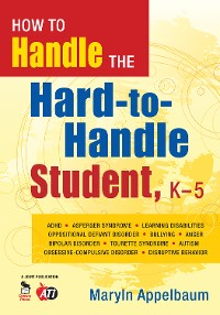 Cover How to Handle the Hard-to-Handle Student, K-5