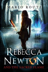 Cover Rebecca Newton and the Sacred Flame