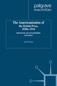 Cover The Americanization of the British Press, 1830s-1914