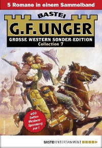 Cover G. F. Unger Sonder-Edition Collection 7 - Western-Sammelband