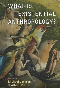 Cover What Is Existential Anthropology?