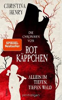 Cover Die Chroniken von Rotkäppchen - Allein im tiefen, tiefen Wald