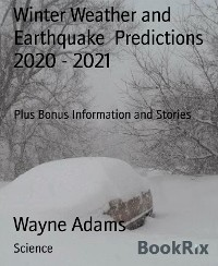 Cover Winter Weather and Earthquake  Predictions 2020 - 2021