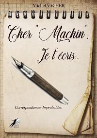 """Cover Cher """"Machin"""", je t'écris…"""