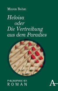 Cover Heloisa oder Die Vertreibung aus dem Paradies