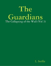 Cover The Guardians - The Collapsing of the Wall (Vol 3)