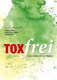 Cover Toxfrei - Selbsthilfe und Prävention mit Grips