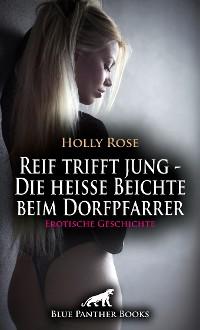 Cover Reif trifft jung - Die heiße Beichte beim Dorfpfarrer   Erotische Geschichte