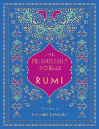 Cover The Friendship Poems of Rumi