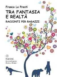 Cover Tra Fantasia e Realtà
