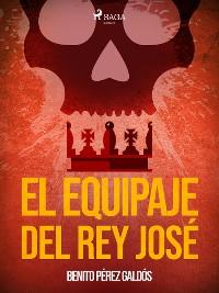 Cover El equipaje del Rey José