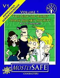 Cover The Not So Secret Space Bucket Society - Mostlysafe Volume 1