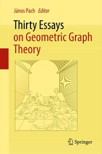 Cover Thirty Essays on Geometric Graph Theory