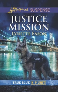 Cover Justice Mission (Mills & Boon Love Inspired Suspense) (True Blue K-9 Unit, Book 3)