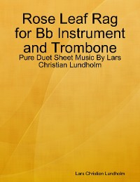 Cover Rose Leaf Rag for Bb Instrument and Trombone - Pure Duet Sheet Music By Lars Christian Lundholm