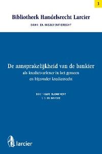 Cover De aansprakelijkheid van de bankier als kredietverlener in het gemeen en bijzonder kredietrecht
