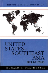 Cover Historical Dictionary of United States-Southeast Asia Relations