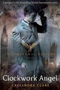 Cover Infernal Devices 1: Clockwork Angel