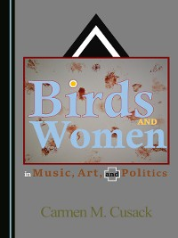 Cover Birds and Women in Music, Art, and Politics