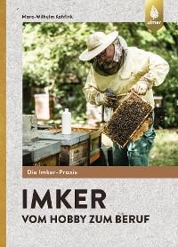 Cover Imker – Vom Hobby zum Beruf