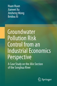 Cover Groundwater Pollution Risk Control from an Industrial Economics Perspective