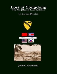 Cover Lost at Yongdong - The 71st (Heavy) Tank Battalion 1st Cavalry Division