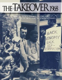 Cover The Takeover 1968: Student Protest, Campus Politics, and Black Student Activism At Northwestern University