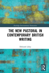 Cover New Pastoral in Contemporary British Writing