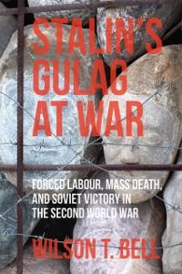 Cover Stalin's Gulag at War