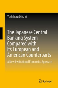 Cover The Japanese Central Banking System Compared with Its European and American Counterparts