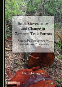 Cover Scale, Governance and Change in Zambezi Teak Forests