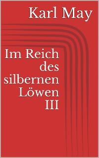 Cover Im Reich des silbernen Löwen III